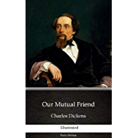 OUR MUTUAL FRIEND(illustrated)