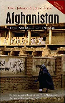 Afghanistan: The Mirage of Peace by Professor Chris Johnson (2008-10-01)