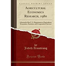 Agricultural Economics Research, 1980: A Journal of the U. S. Department of Agriculture; Economics, Statistics, and Cooperatives Services (Classic Reprint)