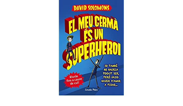 El meu germà és un superheroi (Catalan Edition) eBook: David Solomons, David Nel·lo: Amazon.es: Tienda Kindle