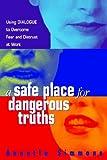 A Safe Place for Dangerous Truths, Annette Simmons, 0814474179