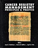 Cancer Registry Management : Principles and Practice, NCRA (HUTCHINSON), 0787221201