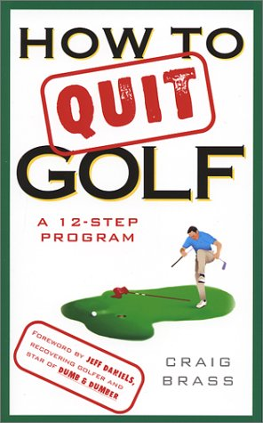 (How to Quit Golf: A 12-Step Program)