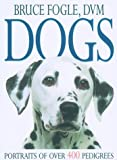 Dogs, Bruce Fogle, 1552095568