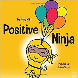 Positive Ninja: A Childrens Book About Mindfulness and ...