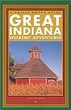 Great Indiana Weekend Adventures, Sally McKinney, 0915024942
