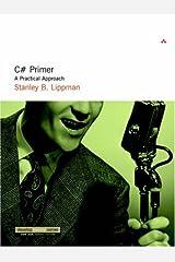 C# Primer: A Practical Approach Paperback