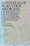 A System of Scientific Medicine, Howard S. Berliner, 0422795305