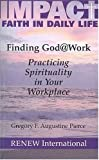 Finding God @ Work, Gregory F. Augustine Pierce, 1930978197