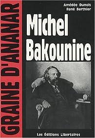 Michel Bakounine par Amédée Dunois