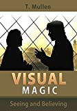 Visual Magic: Seeing and Believing (Curving Trail Series Book 3)