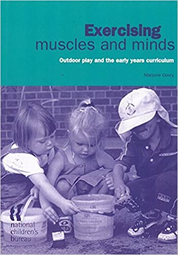 Exercising Muscles and Minds Outdoor play and the early years curriculum