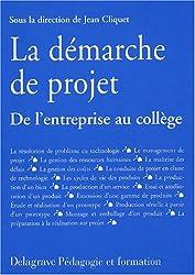 La démarche de projet : De l'entreprise au collège (Guide pédagogique)