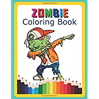 Zombie Coloring Book: Coloring Pages for Everyone Practice for Stress Relief & Relaxation