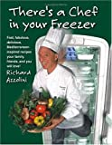 There's a Chef in Your Freezer, Richard Azzolini, 1581126549