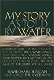 My Story As Told by Water, David James Duncan, 1578050499