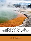 Geology of the Bighorn Mountains, N. H. Darton, 1241678634