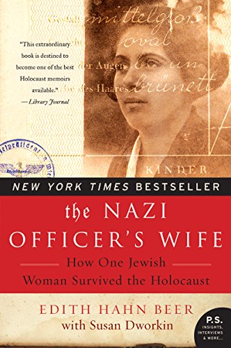 "The Nazi Officer's Wife: How One Jewish Woman Survived The Holocaust by [""Edith H. Beer"", ""Susan Dworkin""] cover"