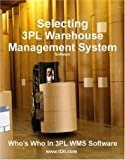 Who's Who in 3PL WMS Software : Warehouse Management System Software Solutions for Third Party Logistics Providers, Obal, Philip, 0966934547
