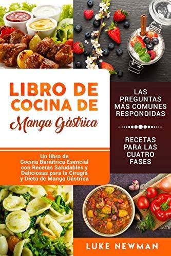 Libro de Cocina de Manga Gástrica: Un libro de Cocina Bariátrica Esencial con Recetas Saludables
