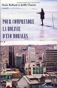 Pour comprendre la Bolivie d'Evo Morales par Denis Rolland