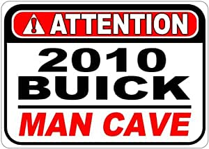2010 10 BUICK LUCERNE Attention Man Cave Aluminum Street Sign - 10 x 14 Inches