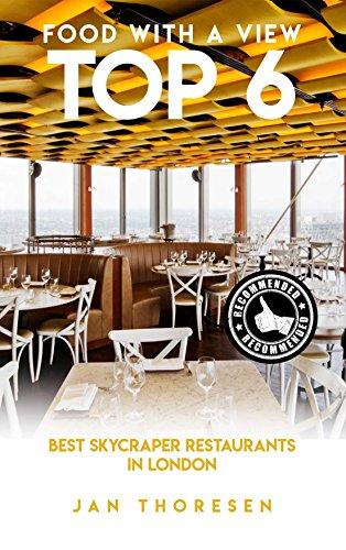 Food With A View Top 6, Best Skycraper Restaurants In London