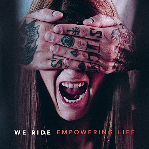 We Ride-Empowering Life-CD-FLAC-2017-CATARACT Download