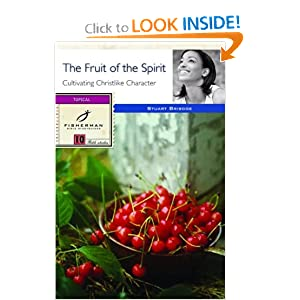The Fruit of the Spirit: Cultivating Christlike Character (Fisherman Bible Studyguides) Stuart Briscoe