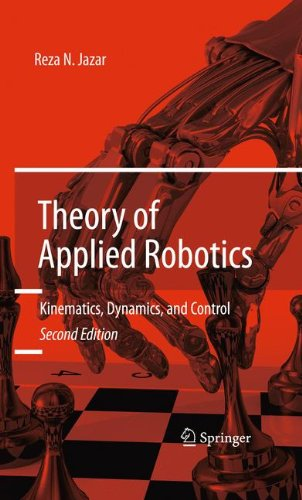 Theory of Applied Robotics: Kinematics, Dynamics, and Control (2nd Edition)