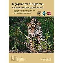 El jaguar en el siglo XXI. La perspectiva continental