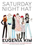 Saturday Night Hat, Eugenia Kim and Joanne Paek, 0307337944