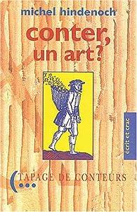 Conter, un art ? : Propos sur l'art du conteur - 1990-1995 par Michel Hindenoch
