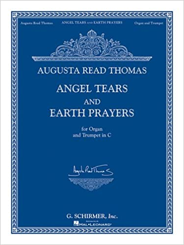 Angel Tears and Earth Prayers: For Organ and Trumpet in C (or Flute, Oboe, Clarinet)