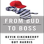 From Bud to Boss: Secrets to a Successful Transition to Remarkable Leadership | Kevin Eikenberry,Guy Harris