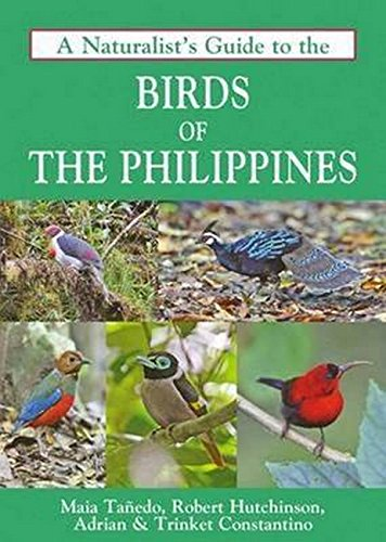 A Naturalist's Guide to the Birds of the Philippines (A Guide To The Birds Of The Philippines)