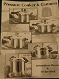 pressure cooker canner recipes - Pressure Cooker & Canners, Instructions Manual & Recipe Book