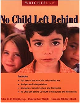 What No Child Left Behind Did For >> Wrightslaw No Child Left Behind Peter W D Wright And Pamela Darr