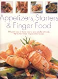 Appetizers, Starters and Finger Food, Christine Ingram, 1844761185