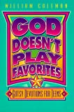 God Doesn't Play Favorites, William L. Coleman, 0800754301
