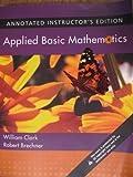 Applied Basic Mathematics, William Clark and Robert A. Brechner, 0321485319