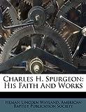 Charles H Spurgeon, Heman Lincoln Wayland, 124846110X