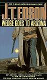 Wedge Goes to Arizona, J. T. Edson, 0440222184