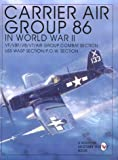 Carrier Air Group 86 in World War II, Reprint, 0764302213