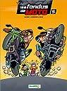 Les fondus de moto, tome 5  par Bloz