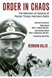 Order in Chaos: The Memoirs of General of Panzer Troops Hermann Balck (Foreign Military Studies)