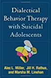 img - for Dialectical Behavior Therapy with Suicidal Adolescents book / textbook / text book