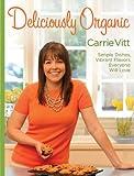 Deliciously Organic, Carrie Vitt, 0963910388