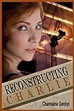 Reconstructing Charlie