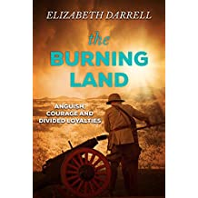 The Burning Land: An astonishing novel about love, war and conflicting loyalties